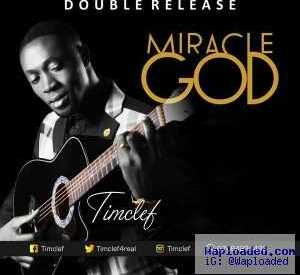 Timclef - Miracle God
